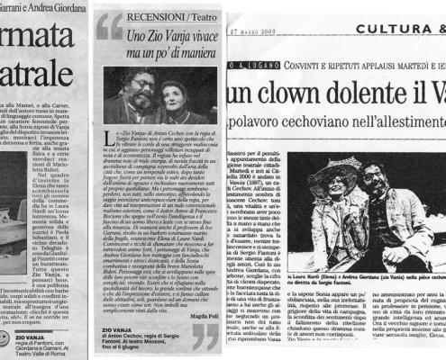 Zio Vanja. di Anton Čechov. Regia di Sergio Fantoni. Con Andrea Giordana, Marioletta Bideri., Ivo Garranti, Laura Nardi, Francesco Biscione. 2003: