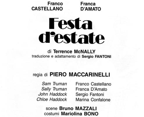 Festa d'estate di Terence Mac Nally. Regia di Piero Maccarinelli. Con Marina Gonfalone, Franco Castellano, Franca D'Amato. 1992.