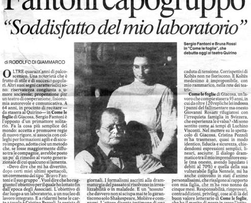 Come le foglie di Giuseppe Giacosa. Regia di Cristina Pezzoli. Con Bruna Rossi, Francesco Migliaccio, Emanuele Vezzoli, Carola Stagnaro. 1993
