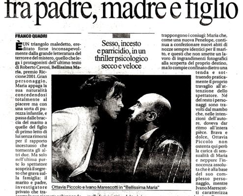 Bellissima Maria di Roberto Cavosi. Regia di Sergio Fantoni. Con Ottavia Piccolo, Ivano Marescotti. 2002