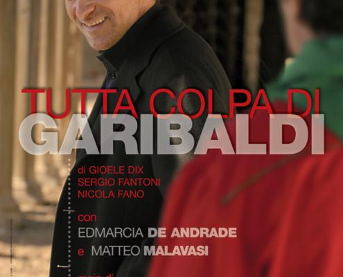 Tutta colpa di Garibaldi di Gioele Dix , Sergio Fantoni e Nicola Fano. Regia di Sergio Fantoni. Con Gioele Dix. 2008.